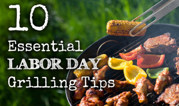 10 Essential Grilling Tips for Labor Day