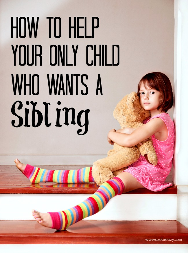 only child wants a sibling 1
