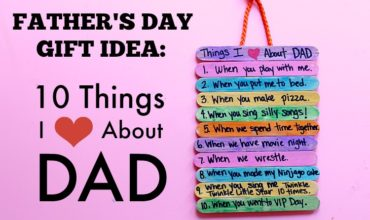 Father's Day Gift Idea: 10 Things I Love About DAD