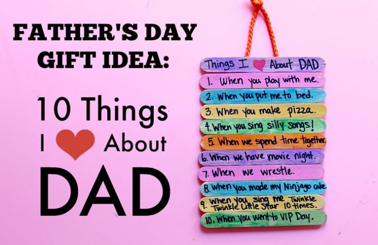 Father's Day Gift Idea: Top 10 Things I Love About Dad