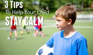 3 Tips To Help Kids Stay Calm For The Big Game