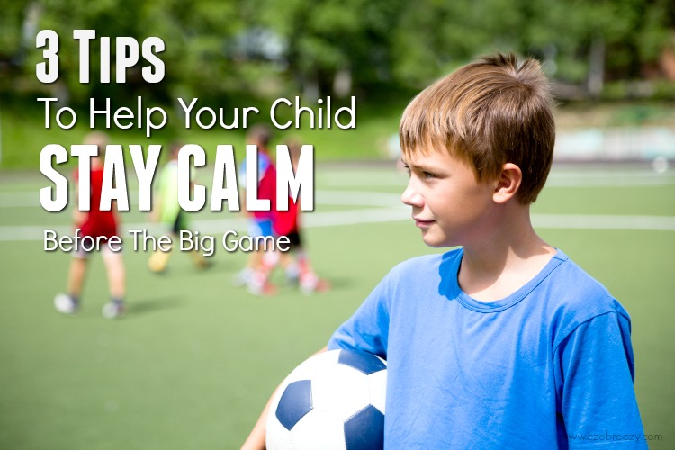 Use these three tricks to help kids stay calm and ready for the big game.