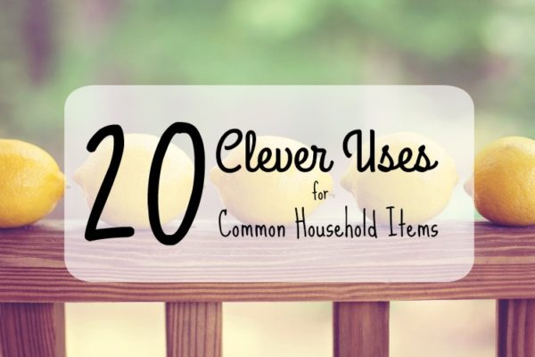 20 Clever Uses For Common Household Items