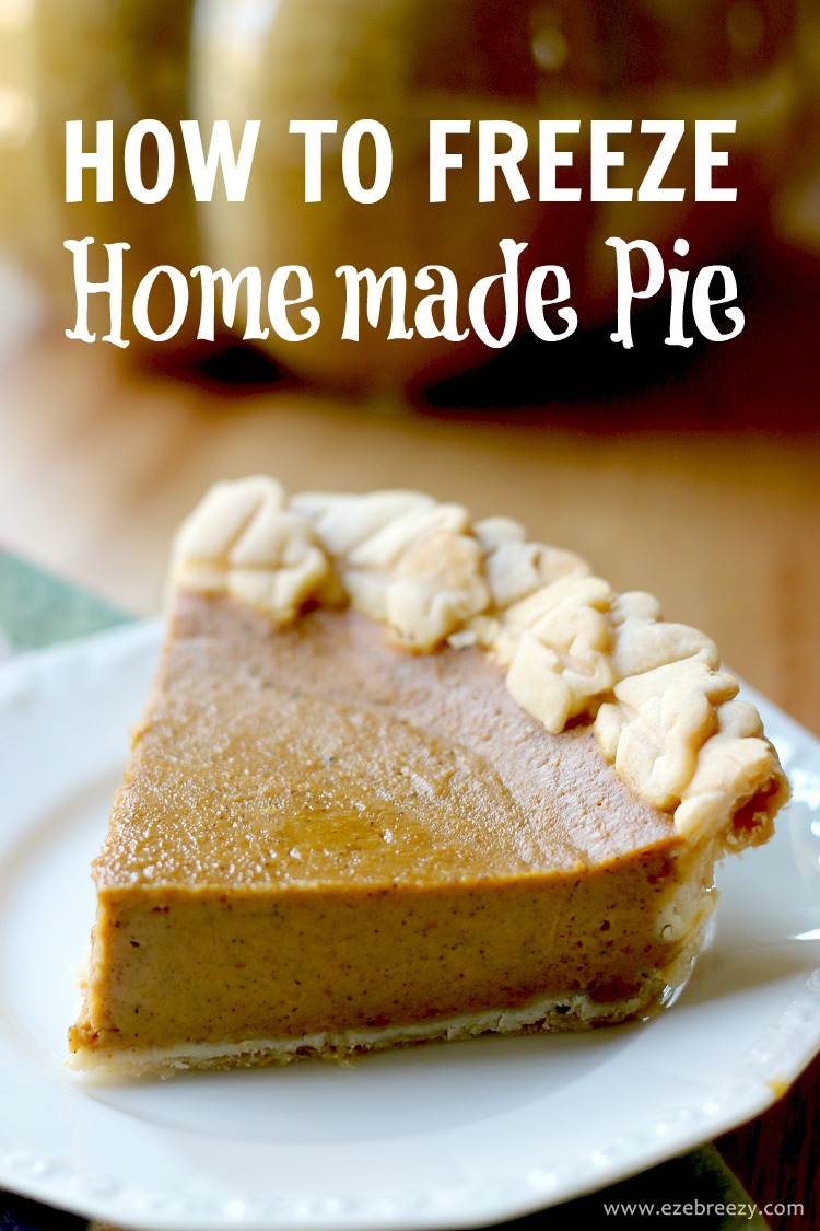 How To Freeze Homemade Pie | www.ezebreezy.com