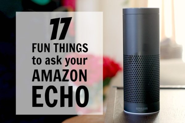 17 Fun Things to Ask Your Amazon Echo