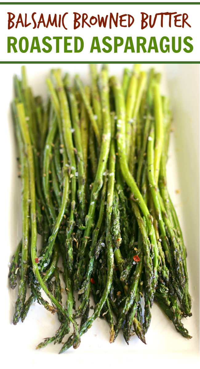 Prepare yourself for the BEST way to make asparagus! Voted one of the best (and simplest) side dishes , this Balsamic Browned Butter Roasted Asparagus is definitely a keeper and perfect for any occasion. Ready in under 15 minutes and topped with an amazing sauce that is smooth and buttery with a hint of tang.